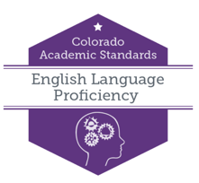 Colorado Academic Standards. English Language Proficiency.