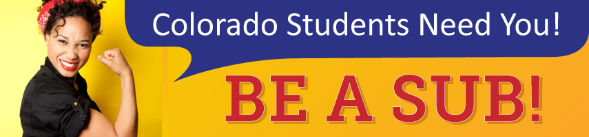 Colorado Students Need You! Be A Sub!