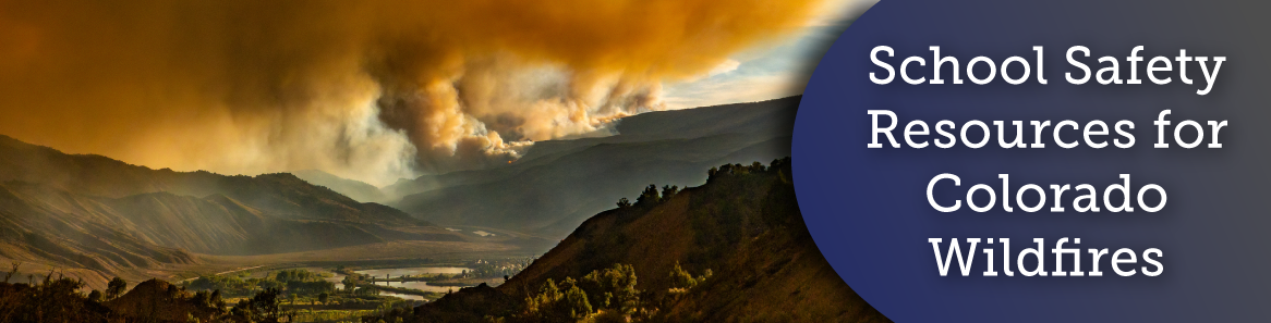 School Safety Resources for Colorado Wildfires