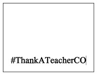 #ThankATeacherCO Sign