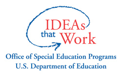 IDEAs that Work - Office of Special Education Programs & U.S. Department of Education