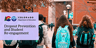 Colorado Department of Education Dropout Prevention and Student Re-engagement Office