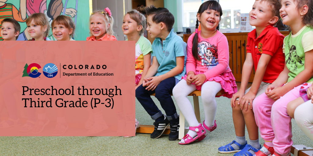 Colorado Department of Education Preschool through Third Grade