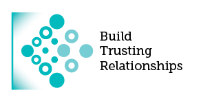 Build Trusting relationships